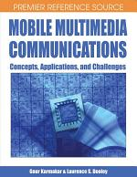 Mobile Multimedia Communications: Concepts, Applications, and Challenges
