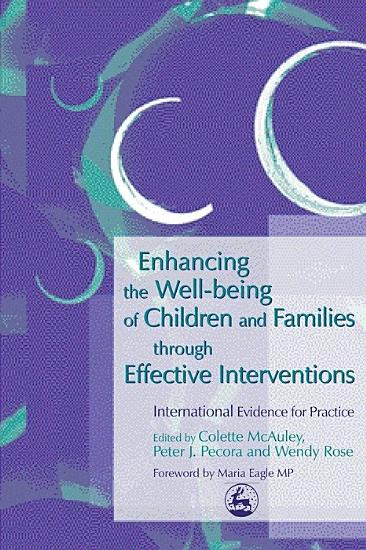 Enhancing the Well being of Children and Families Through Effective Interventions PDF