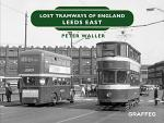Lost Tramways of England - Leeds East