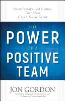 The Power of a Positive Team PDF