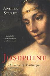 Josephine: The Rose of Martinique