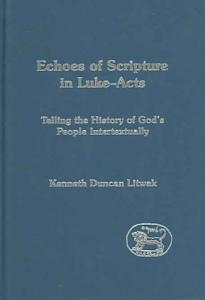 Echoes of Scripture in Luke Acts Book