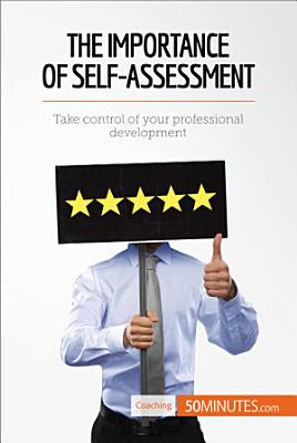 The Importance of Self Assessment