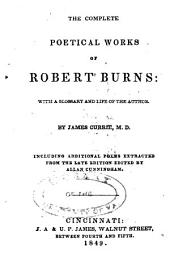 The Complete Poetical Works of Robert Burns: With a Glossary and Life of the Author