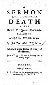 A Sermon [on Matt. xxv. 21] on occasion of the ... death of the Revd Mr J. Abernethy, preach'd ... Dec. 7th, 1740, etc