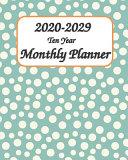 2020 2029 Ten Year Monthly Planner 8x10