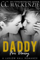 A Daddy For Daisy: A Ludlow Hall Romance - Book 7