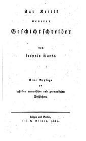 Zur Kritik neuerer Geschichtsschreiber: eine Beylage zu desselben romanischen und germanischen Geschichten