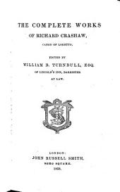 The Complete Works of Richard Crashaw ... Edited by William B. Turnbull