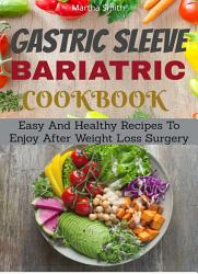 Gastric Sleeve Bariatric Cookbook Book PDF