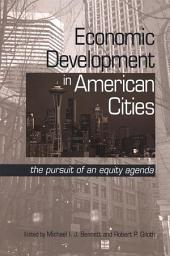 Economic Development in American Cities: The Pursuit of an Equity Agenda