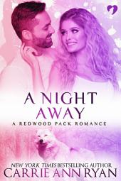 A Night Away: (A Paranormal Shifter Redwood Pack Romance Novella)