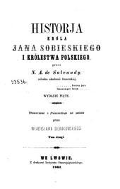 Historja króla Jana Sobieskiego i królestwa Polskiego przez N.A. de Salvandy: Tom drugi