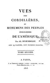 Vues des Cordillères, et monumens des peuples indigènes de l'Amérique: Volume2