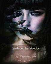Seduced by Voodoo
