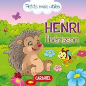 Henry le hérisson: Les petits animaux expliqués aux enfants