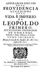 Tomo Primero, En que se trata de los Sucessos del Ano 1657 hasta el de 1671: Volumen 1