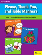 Please, Thank You, and Table Manners: Mrs. E's Extraordinary Manners Activities