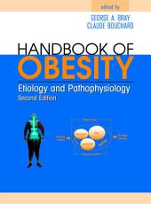 Handbook of Obesity: Etiology and Pathophysiology, Second Edition, Edition 2