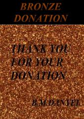 BRONZE DONATION: If you like my books , please help support development by buying this book donation . This book is itself a donation that encourages me to continue to work and develop . Thank you for your donation ! B.M.DANYEL