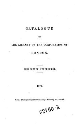 A    Catalogue of the library of the corporation of London  instituted in the year 1824 with an alphabetical list of authors annexed PDF