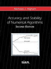 Accuracy and Stability of Numerical Algorithms: Second Edition