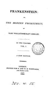 Frankenstein: ; Or, The Modern Prometheus