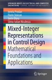 Mixed-Integer Representations in Control Design: Mathematical Foundations and Applications