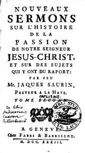 Nouveaux sermons sur l'histoire de la passion de notre Seigneur Jesus-Christ, et sur des sujets qui y ont du rapport