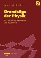 Grundzüge der Physik: Für Naturwissenschaftler und Ingenieure