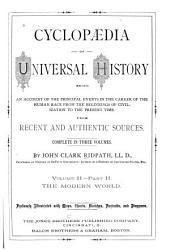 Cyclopædia of Universal History: The modern world,pt.1-2