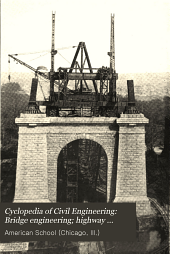 Cyclopedia of Civil Engineering: Bridge engineering; highway construction