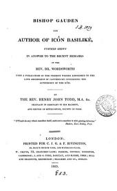 Bishop Gauden the author of Icôn basilikè, further shewn in answer to recent remarks of [C.] Wordsworth [in King Charles the first the author of Icon basilike].