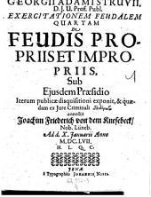 De feudis propriis et impropriis (etc.): 4