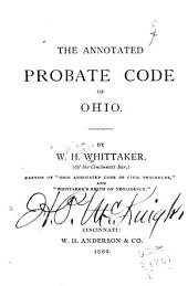 The Annotated Probate Code of Ohio by W. H. Whittaker