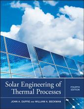 Solar Engineering of Thermal Processes: Edition 4