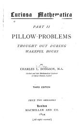 Pillow-problems thought out during wakeful hours. Third edition. 1894. xvii, [2], 109 p. incl. front., diagrs