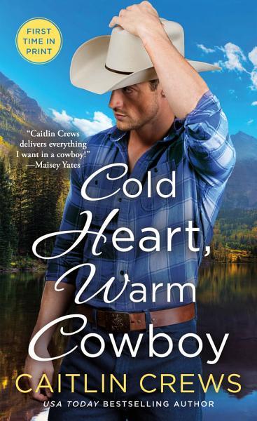 Download Cold Heart  Warm Cowboy Book