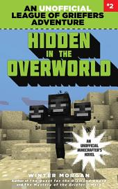 Hidden in the Overworld: An Unofficial League of Griefers Adventure, #2