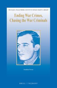 Ending War Crimes  Chasing the War Criminals Book