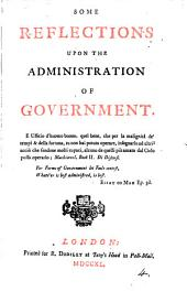 Some Reflections Upon the Administration of Government: Volume 4