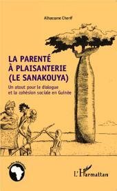 La parenté à plaisanterie (Le sanakouya): Un atout pour le dialogue et la cohésion sociale en Guinée