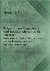 Theodor von Mopsuestia und Junilius Africanus als Exegeten
