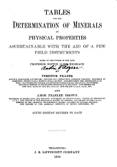 Tables for the Determination of Minerals by Physical Properties Ascertainable with the Aid of a Few Field Instruments: Based on the System of the Late Professor Doctor Albin Weisbach