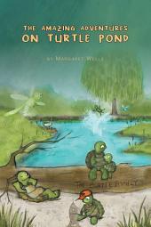 The Amazing Adventures on Turtle Pond