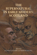 The Supernatural in Early Modern Scotland