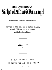 The American School Board Journal: Volumes 46-47; Volumes 46-47