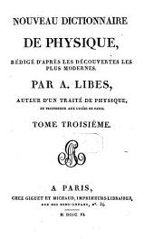 Nouveau dictionnaire de physique: rédigé d'après les découvertes les plus modernes, Volume3