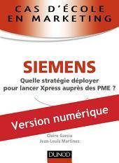 Cas d'école en marketing : SIEMENS: Quelle stratégie déployer pour lancer Xpress après des PME ?