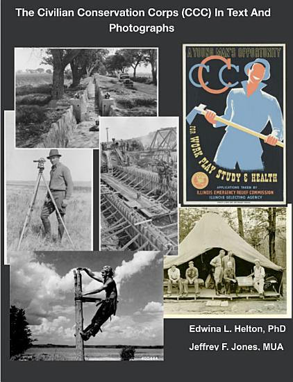 The Civilian Conservation Corps  CCC  In Text And Photographs PDF